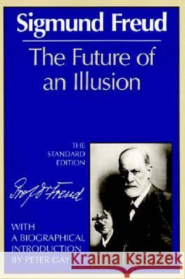 The Future of an Illusion Sigmund Freud James Strachey 9780393008319