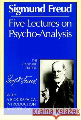 Five Lectures on Psycho-Analysis Sigmund Freud James Strachey 9780393008470