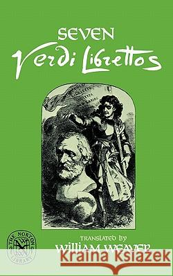 Seven Verdi Librettos William Weaver 9780393008524