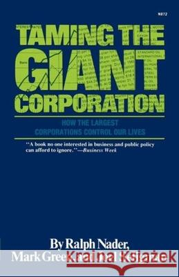 Taming the Giant Corporation Ralph Nader Mark Green Joel Seligman 9780393008722