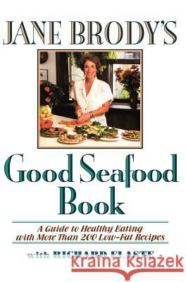 Jane Brody's Good Seafood Book Jane E. Brody Richard Flaste 9780393036879