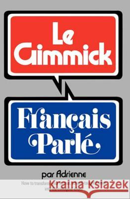 Gimmick I: Francais Parle Adrienne Penner Adrienne 9780393044744