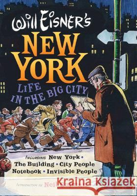 Will Eisner's New York: Life in the Big City Will Eisner 9780393061062