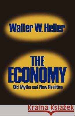 The Economy : Old Myths and New Realities Robert Dorfman 9780393091519
