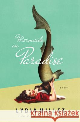 Mermaids in Paradise Lydia Millet 9780393245622