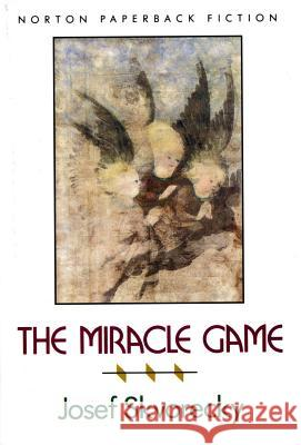 The Miracle Game the Miracle Game Josef Skvorecky 9780393308495