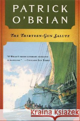 The Thirteen Gun Salute Patrick O'Brian 9780393309072