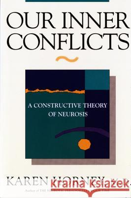 Our Inner Conflicts : A Constructive Theory of Neurosis Karen Horney 9780393309409