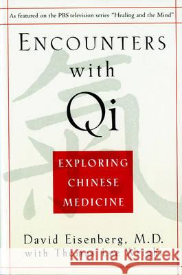 Encounters with Qi: Exploring Chinese Medicine, Updated and Revised David Eisenberg Thomas Lee Wright 9780393312133