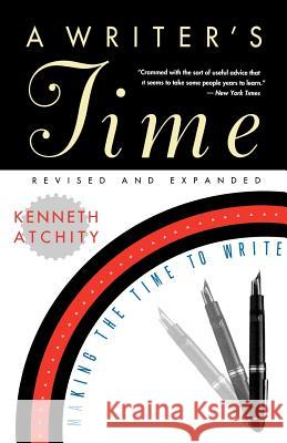 A Writer's Time: Making the Time to Write Kenneth J. Atchity 9780393312638