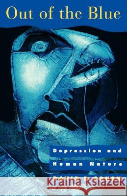 Out of the Blue : Depression and Human Nature David B. Cohen Cohen 9780393312997