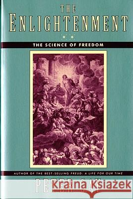 The Enlightenment : The Science of Freedom Peter Gay 9780393313666 W. W. Norton & Company