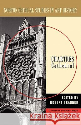 Chartres Cathedral Robert Branner 9780393314380