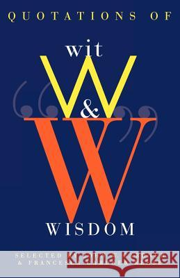 Quotations of Wit and Wisdom John Gardner Francesca G. Reese 9780393314465