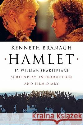 Hamlet: Screenplay, Introduction and Film Diary William Shakespeare Kenneth Branagh Kenneth Branagh 9780393315059
