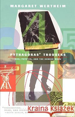 Pythagoras's Trousers : God, Physics, and the Gender War Margaret Wertheim 9780393317244