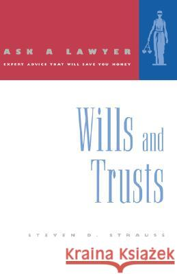 Ask a Lawyer: Wills and Trusts Steven D. Strauss 9780393317282