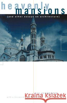 Heavenly Mansions : and Other Essays on Architecture John Summerson Kent C. Bloomer 9780393318579