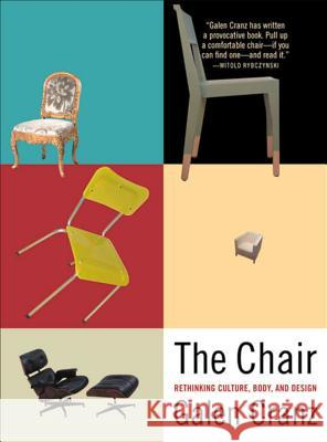 The Chair: Rethinking Culture, Body, and Design Galen Cranz 9780393319552