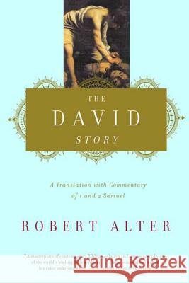 The David Story: A Translation with Commentary of 1 and 2 Samuel Robert Alter 9780393320770