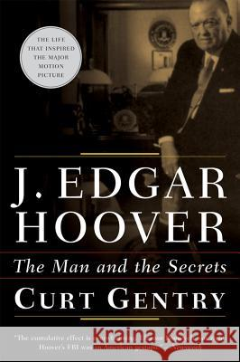 J. Edgar Hoover : The Man and the Secrets Curt Gentry 9780393321289 W. W. Norton & Company