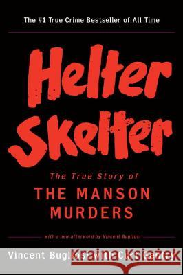 Helter Skelter: The True Story of the Manson Murders Vincent Bugliosi Curt Gentry 9780393322231 W. W. Norton & Company