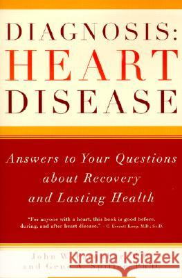 Diagnosis: Heart Disease: Answers to Your Questions about Recovery and Lasting Health John W. Farquhar Gene Spiller 9780393322354