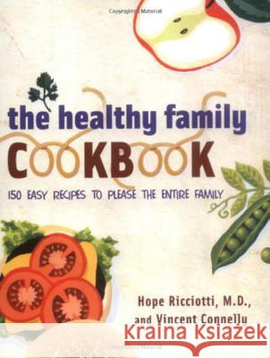 The Healthy Family Cookbook Hope Ricciotti Vincent Connelly 9780393324198