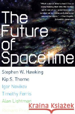 The Future of Spacetime Stephen Hawking Kip S. Thorne Igor D. Novikov 9780393324464