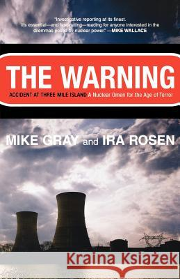 The Warning: Accident at Three Mile Island Mike Gray Ira Rosen 9780393324693