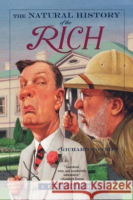 The Natural History of the Rich: A Field Guide Richard Conniff 9780393324884