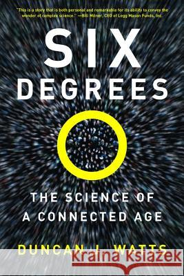 Six Degrees: The Science of a Connected Age Duncan J. Watts 9780393325423