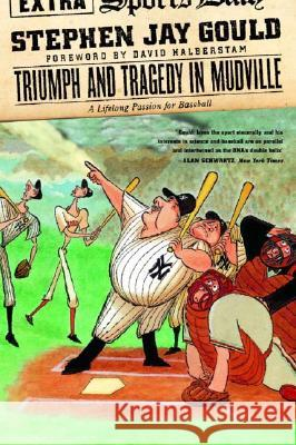 Triumph and Tragedy in Mudville : A Lifelong Passion for Baseball Stephen Jay Gould David Halberstam 9780393325577 W. W. Norton & Company