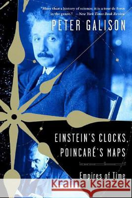 Einstein's Clocks, Poincare's Maps: Empires of Time Peter Louis Galison 9780393326048