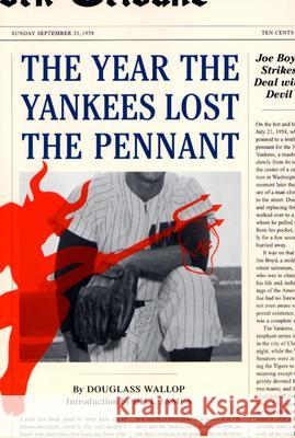 The Year the Yankees Lost the Pennant Douglass Wallop 9780393326109