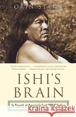 Ishi's Brain: In Search of Americas Last