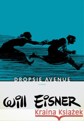 Dropsie Avenue Will Eisner 9780393328110