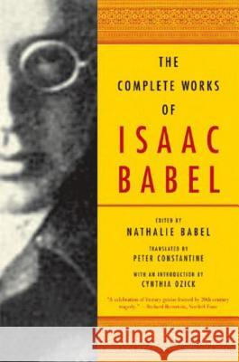 The Complete Works of Isaac Babel Isaac Babel Nathalie Babel Peter Constantine 9780393328240