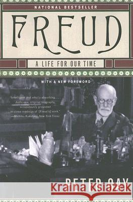 Freud: A Life for Our Time Peter Gay 9780393328615