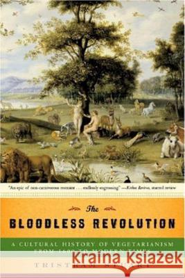 Bloodless Revolution: A Cultural History of Vegetarianism: From 1600 to Modern Times Tristram Stuart 9780393330649