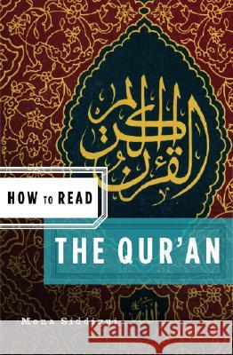 How to Read the Qu'ran Mona Siddiqui 9780393330809