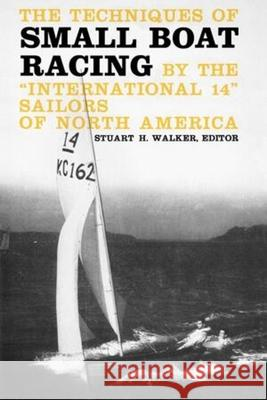 The Techniques of Small Boat Racing: By the
