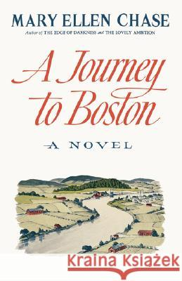 A Journey to Boston Mary Ellen Chase 9780393332568