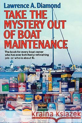 Take the Mystery Out of Boat Maintenance Lawrence A. Diamond 9780393335965