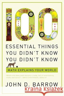 100 Essential Things You Didn't Know You Didn't Know: Math Explains Your World John D. Barrow 9780393338676