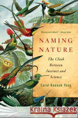 Naming Nature: The Clash Between Instinct and Science Carol Yoon 9780393338713