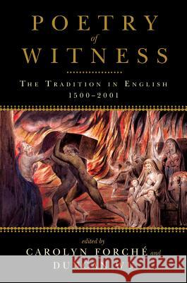 Poetry of Witness: The Tradition in English, 1500-2001 Carolyn Forche Duncan Wu 9780393340426 W. W. Norton & Company