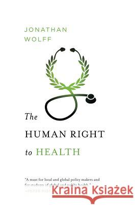 The Human Right to Health Jonathan Wolff 9780393343380