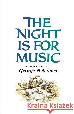 The Night Is for Music George Selcamm 9780393344899 W. W. Norton & Company