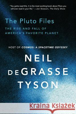 The Pluto Files: The Rise and Fall of America's Favorite Planet Neil DeGrasse Tyson 9780393350364